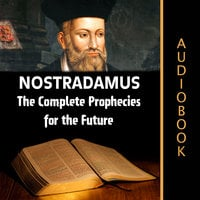 Nostradamus - The Complete Prophecies for the Future - Various Authors