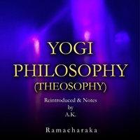 Yogi Philosophy (Theosophy) - Ramacharaka