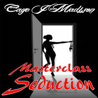 Masterclass Seduction - Cage J. Madison
