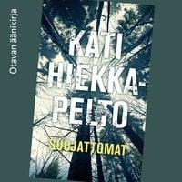 Suojattomat - Kati Hiekkapelto