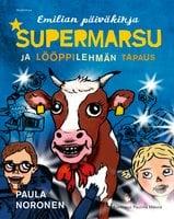 Supermarsu ja lööppilehmän tapaus - Paula Noronen