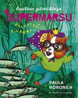 Supermarsu pelastaa silakat - Paula Noronen