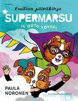 Supermarsu ja outo toveri - Paula Noronen