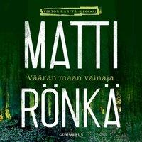 Väärän maan vainaja - Matti Rönkä
