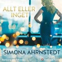 Allt eller inget - Simona Ahrnstedt