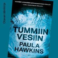 Tummiin vesiin - Paula Hawkins