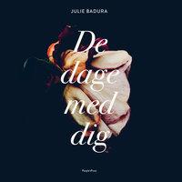 De dage med dig - Julie Badura