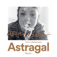 Astragal - Albertine Sarrazin