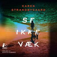 Se ikke væk - Karen Strandbygaard