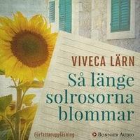 Så länge solrosorna blommar - Viveca Lärn
