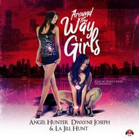 Around the Way Girls - Dwayne S. Joseph, La Jill Hunt, Angel M. Hunter