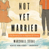 Not Yet Married - Marshall Segal