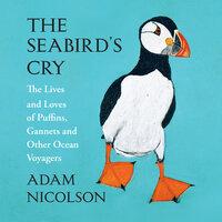 The Seabird's Cry - Adam Nicolson