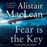 Fear is the Key - Alistair MacLean