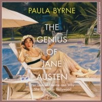 The Genius of Jane Austen - Paula Byrne