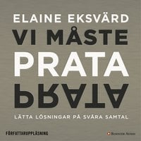 Vi måste prata : Lätta lösningar på svåra samtal - Elaine Eksvärd