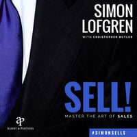 SELL! - Master the Art of Sales - Simon Löfgren