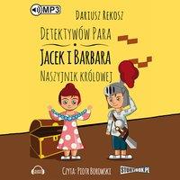 Detektywów para - Jacek i Barbara. Naszyjnik Królowej. - Dariusz Rekosz