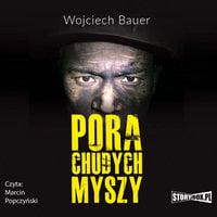 Pora chudych myszy - Wojciech Bauer