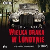 Wielka draka w Londynie - Max Bilski