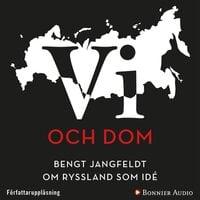Vi och dom : Bengt Jangfeldt om Ryssland som idé - Bengt Jangfeldt