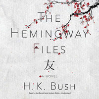 The Hemingway Files - H.K. Bush