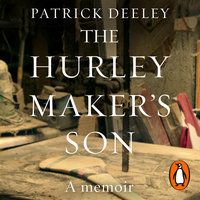 The Hurley Maker's Son - Patrick Deeley