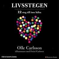 Livsstegen : 12 steg till inre hälsa - Olle Carlsson,Fotiní Carlsson