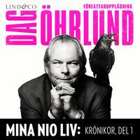 Mina nio liv - Krönikor - Del 1 - Dag Öhrlund