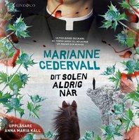 Dit solen aldrig når - Marianne Cedervall
