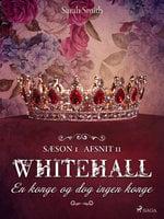 Whitehall: En konge og dog ingen konge 11 - Sarah Smith, Mary Robinette Kowal, Barbara Samuel, Delia Sherman, Liz Duffy Adams, Madeleine Robins