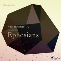 Ephesians - The New Testament 10 (Unabridged) - Christopher Glyn