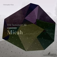 Micah - The Old Testament 33 (Unabridged) - Christopher Glyn