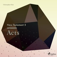 Acts - The New Testament 5 (Unabridged) - Christopher Glyn