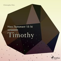 Timothy - The New Testament 15-16 (Unabridged) - Christopher Glyn