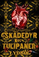 Skadedyr og tulipaner - Steen Langstrup