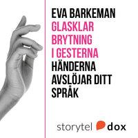 Glasklar brytning i gesterna - Eva Barkeman