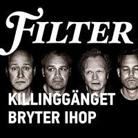 Killinggänget bryter ihop - Filter, Christopher Friman
