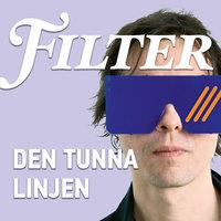 Den tunna linjen - Mattias Göransson, Filter