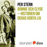 Bonnie och Clyde - Historien om deras korta liv - Per Stern