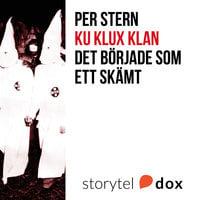 Ku Klux Klan - Det började som ett skämt - Per Stern