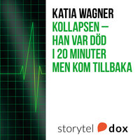 Kollapsen - Han var död i 20 minuter men kom tillbaka - Katia Wagner