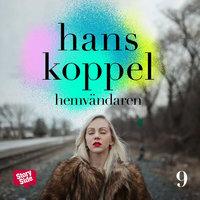 Hemvändaren - del 9 - Hans Koppel