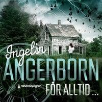 För alltid ... - Ingelin Angerborn