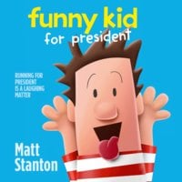 Funny Kid For President - Matt Stanton