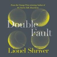 Double Fault - Lionel Shriver