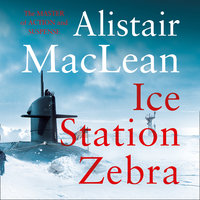 Ice Station Zebra - Alistair MacLean