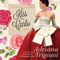 Kiss Carlo - Adriana Trigiani