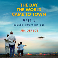 The Day the World Came to Town - Jim DeFede