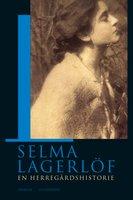 En herregårdshistorie - Selma Lagerlöf